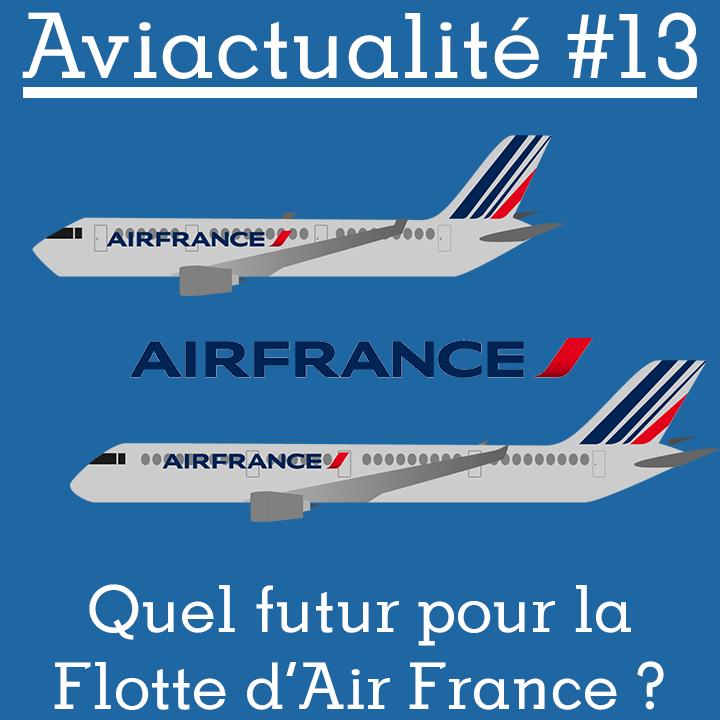 Quel futur pour la flotte d'Air France ?