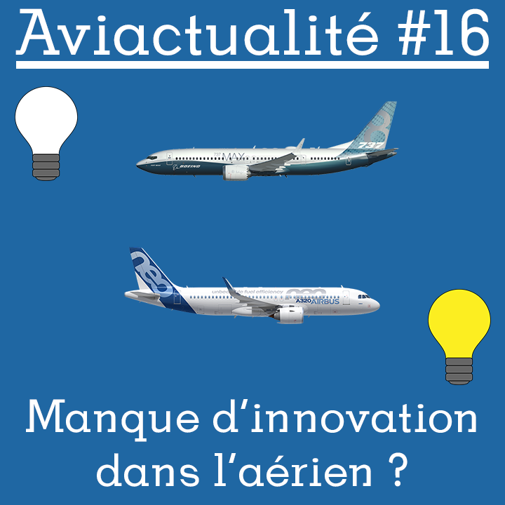 Y'a-t-il vraiment un manque d'innovation dans l'aérien ?